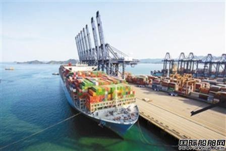 全球最大集装箱船首航盐田