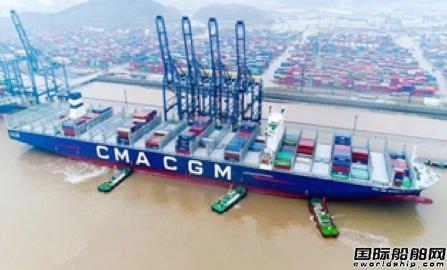 达飞海运超2万标准箱旗舰首航宁波舟山港